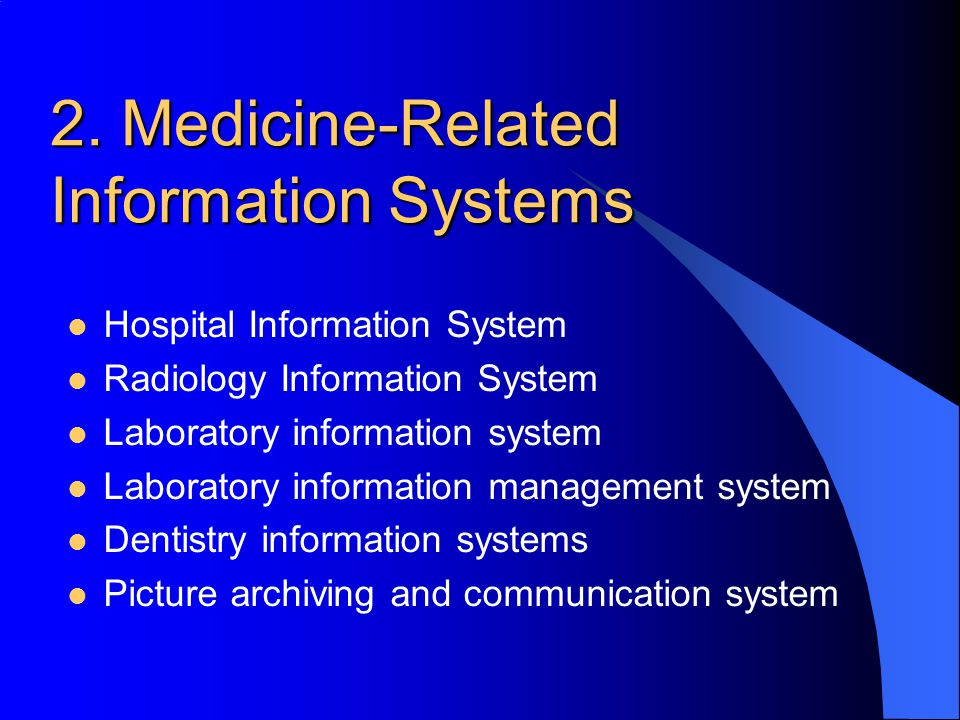 2. Medicine-Related Information Systems
