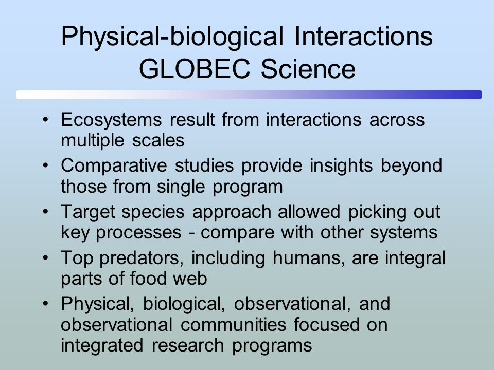 Physical-biological Interactions GLOBEC Science