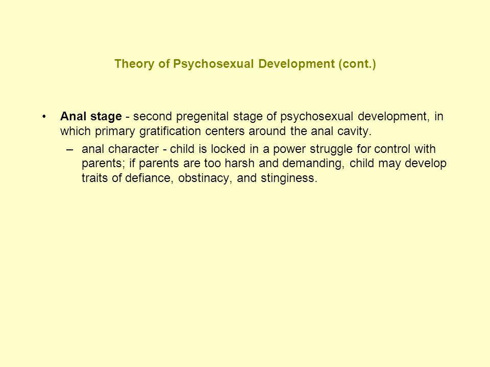 Theory of Psychosexual Development (cont.)
