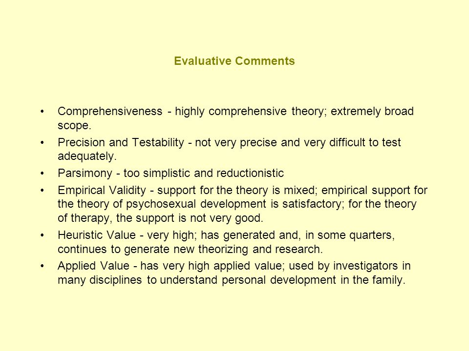 Evaluative Comments Comprehensiveness - highly comprehensive theory; extremely broad scope.