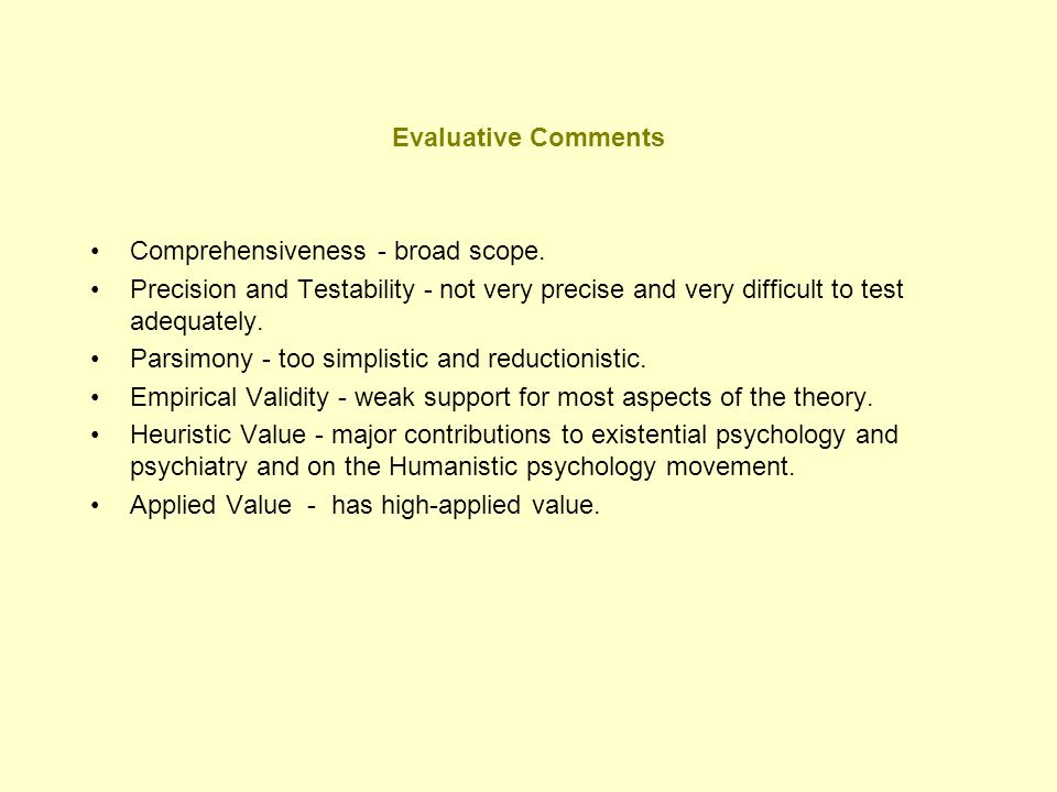Evaluative Comments Comprehensiveness - broad scope. Precision and Testability - not very precise and very difficult to test adequately.