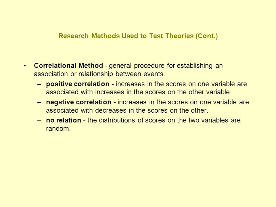 Research Methods Used to Test Theories (Cont.)