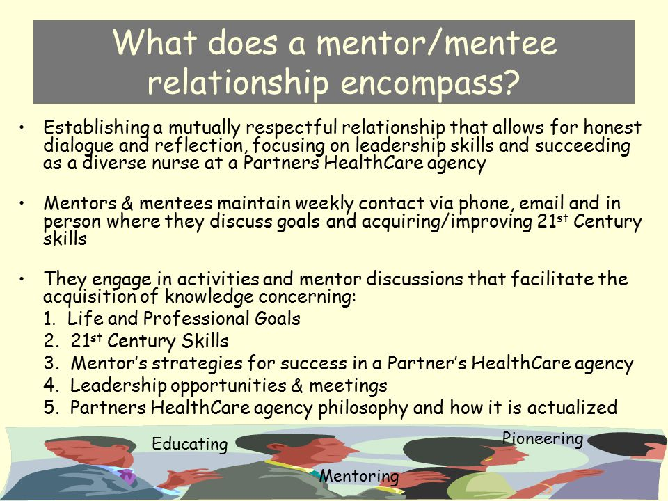 What does a mentor/mentee relationship encompass