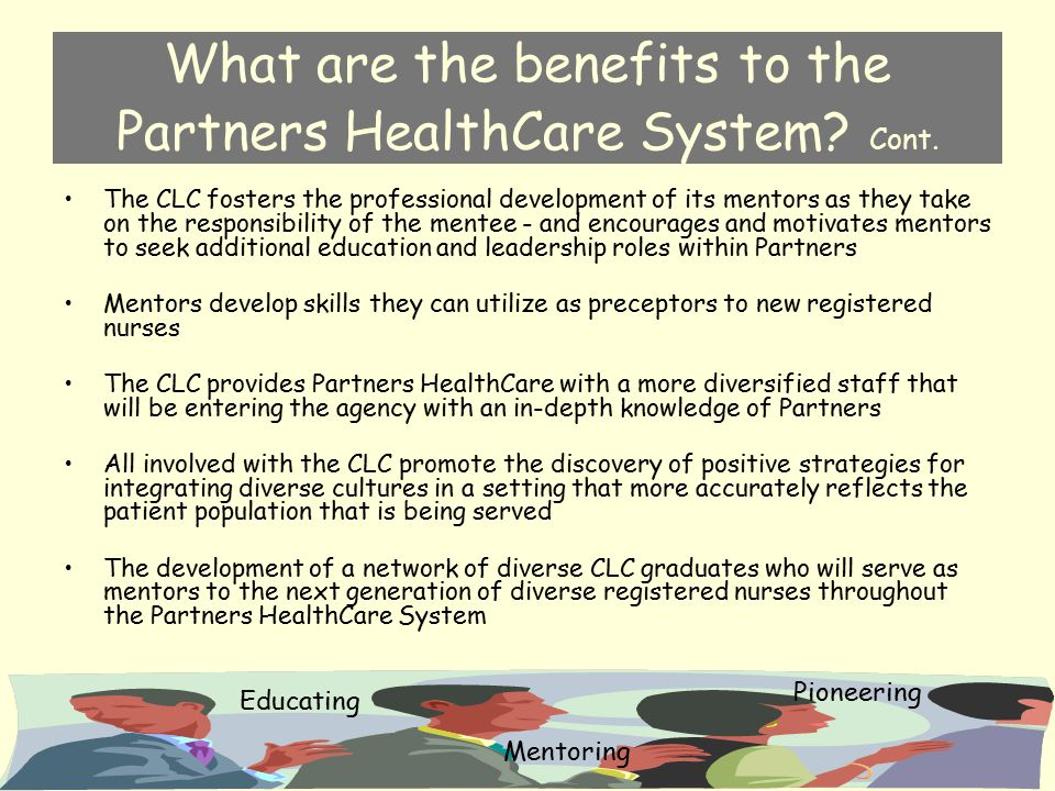 What are the benefits to the Partners HealthCare System Cont.