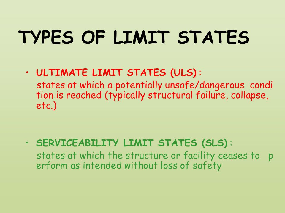 TYPES OF LIMIT STATES ULTIMATE LIMIT STATES (ULS) :