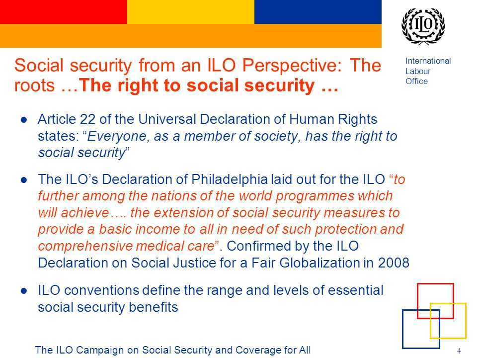 Social security from an ILO Perspective: The roots …The right to social security …