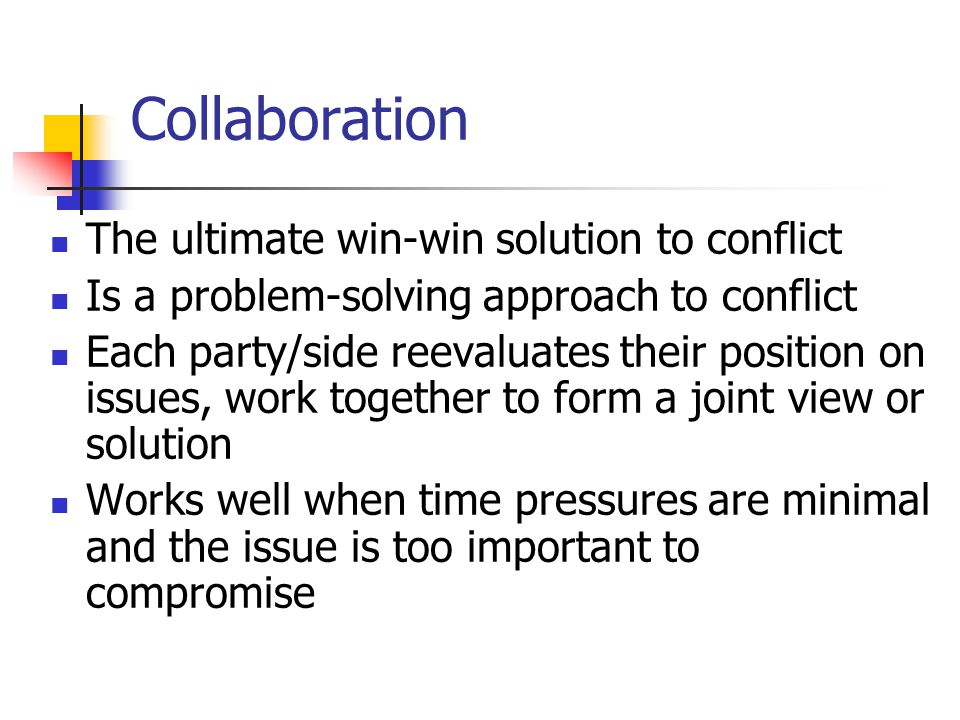 Collaboration The ultimate win-win solution to conflict