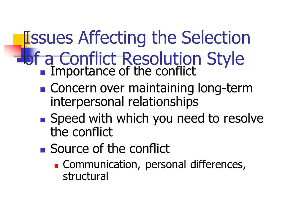 Issues Affecting the Selection of a Conflict Resolution Style