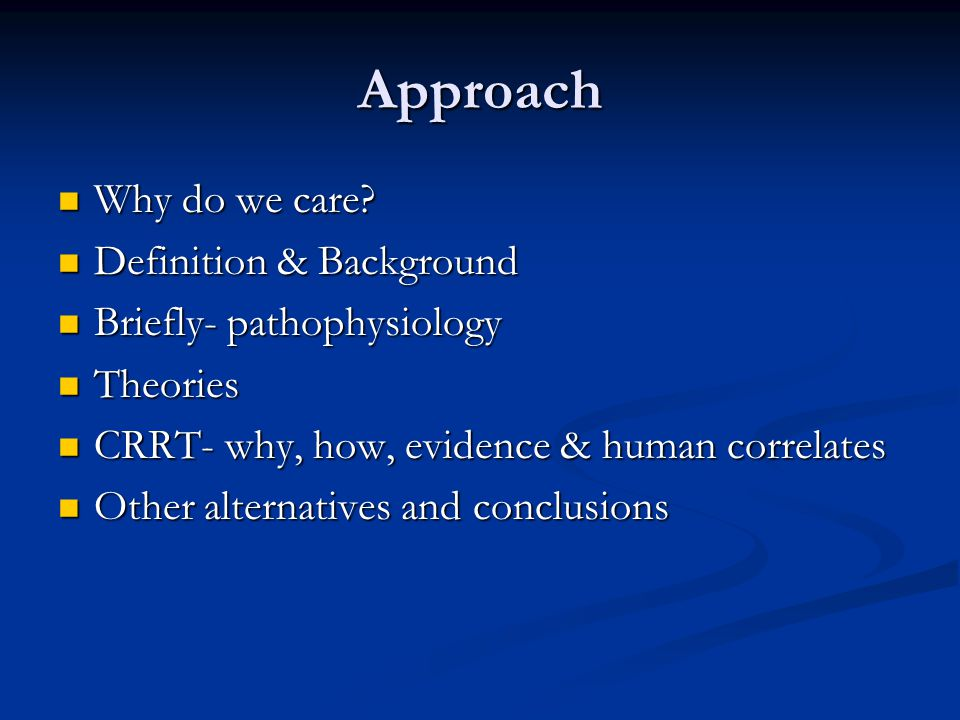 Approach Why do we care Definition & Background