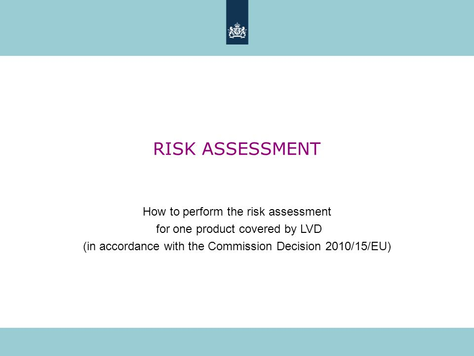 RISK ASSESSMENT How to perform the risk assessment