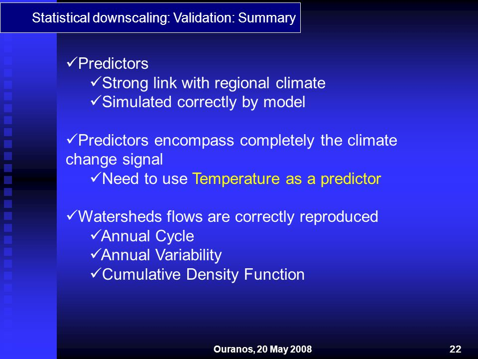 Strong link with regional climate Simulated correctly by model