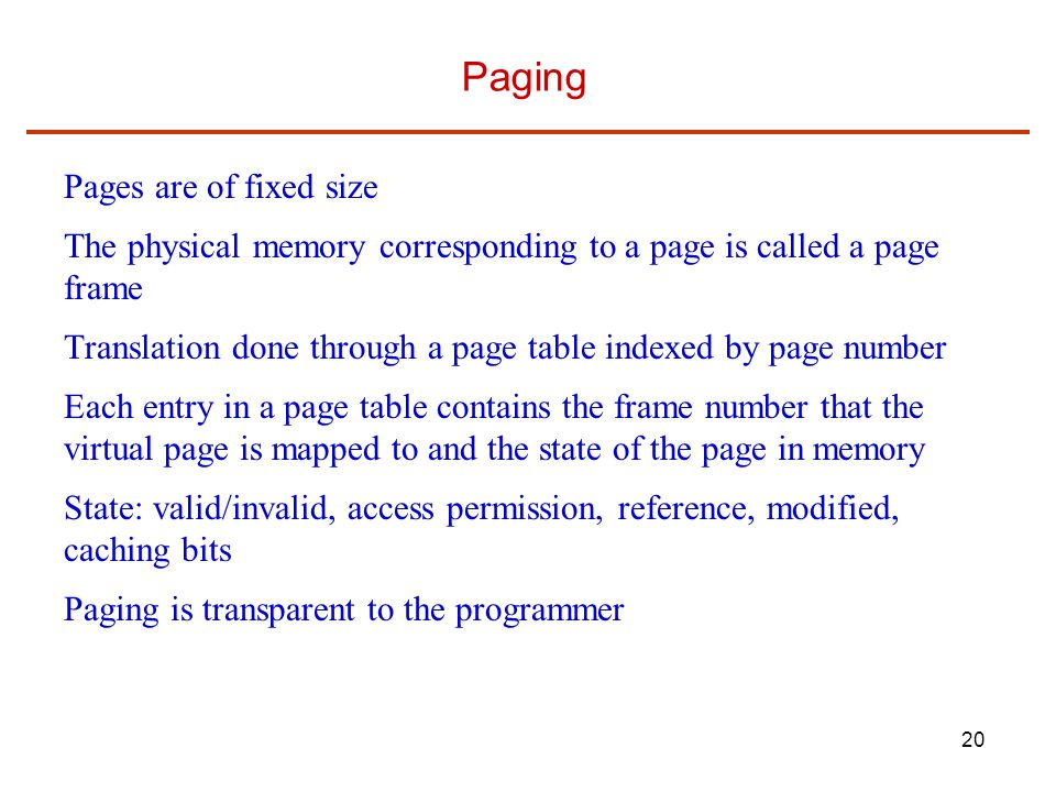 Paging Pages are of fixed size