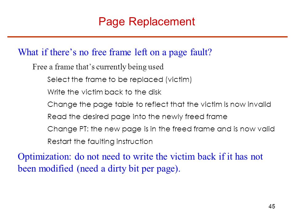 Page Replacement What if there's no free frame left on a page fault