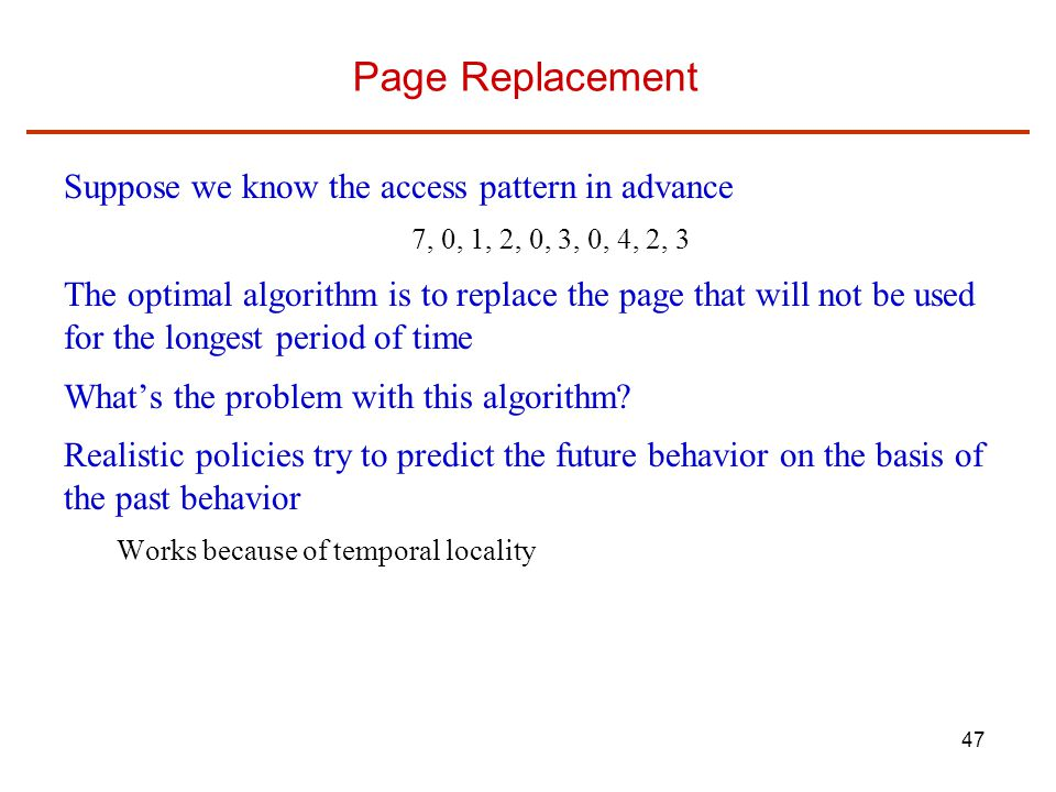 Page Replacement Suppose we know the access pattern in advance