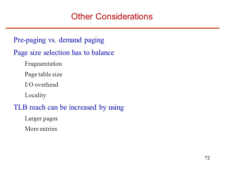 Other Considerations Pre-paging vs. demand paging