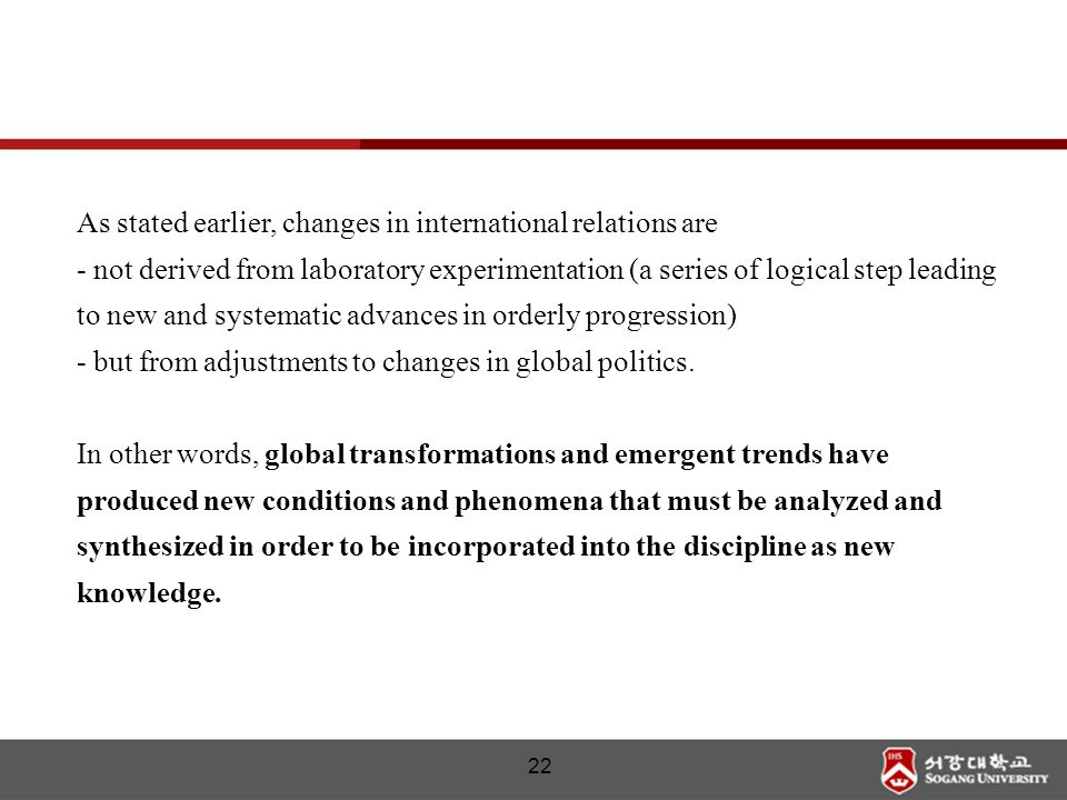 As stated earlier, changes in international relations are