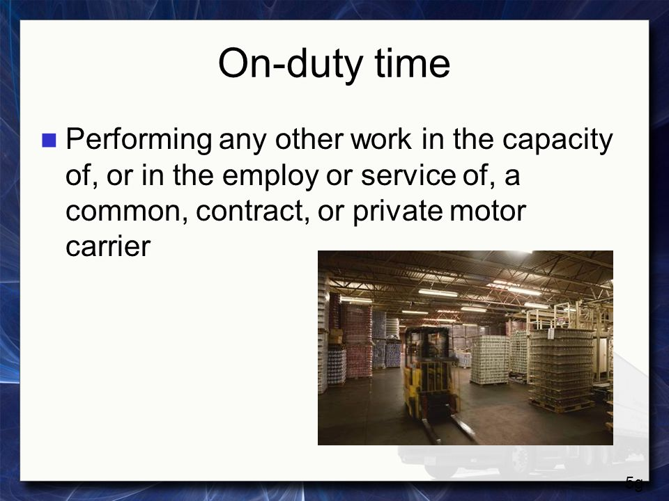 On-duty time Performing any other work in the capacity of, or in the employ or service of, a common, contract, or private motor carrier.