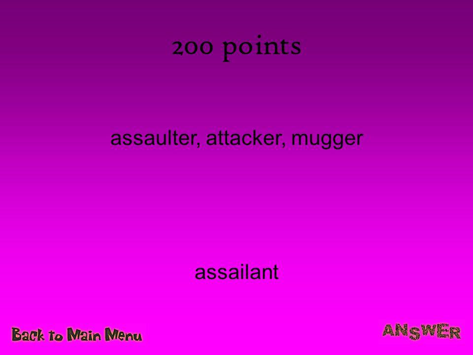 assaulter, attacker, mugger
