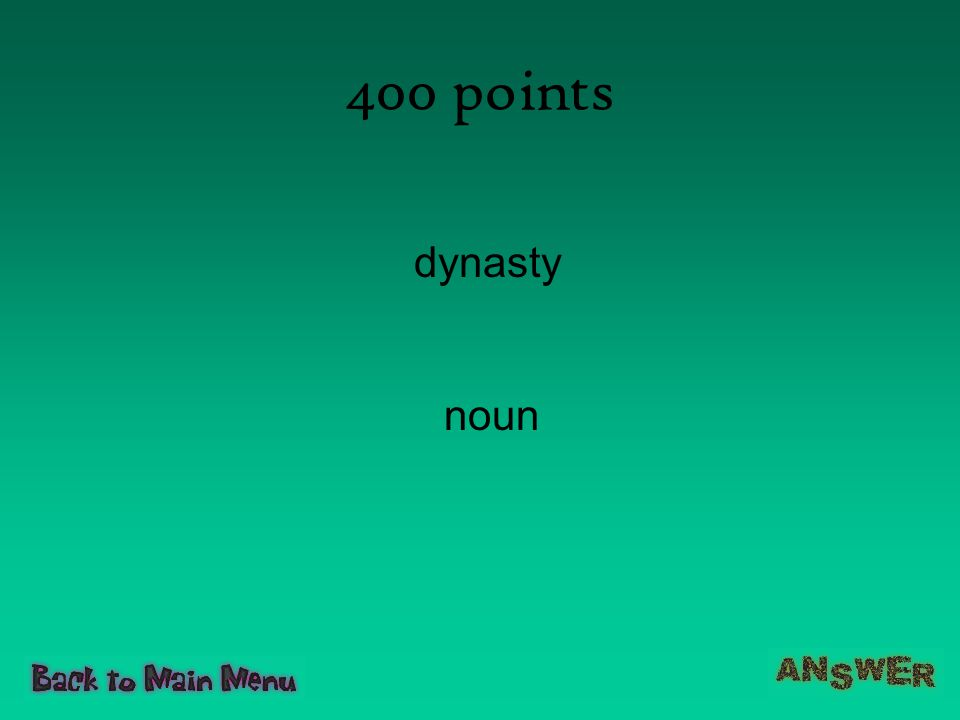 400 points dynasty noun