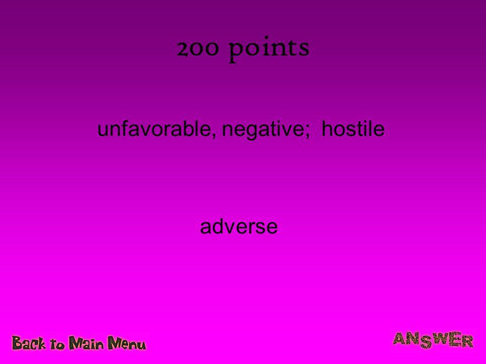 unfavorable, negative; hostile