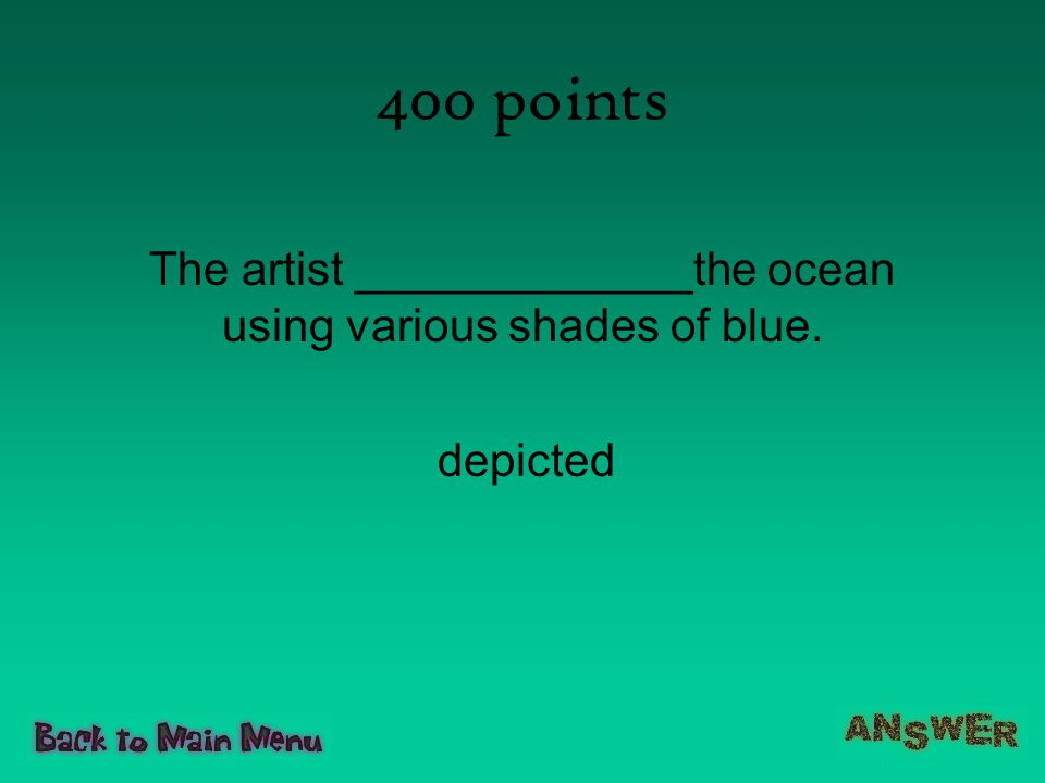 The artist _____________the ocean using various shades of blue.