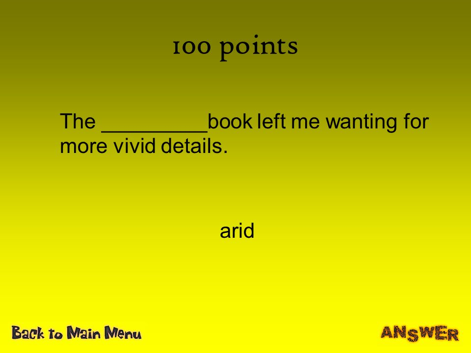 100 points The _________book left me wanting for more vivid details.