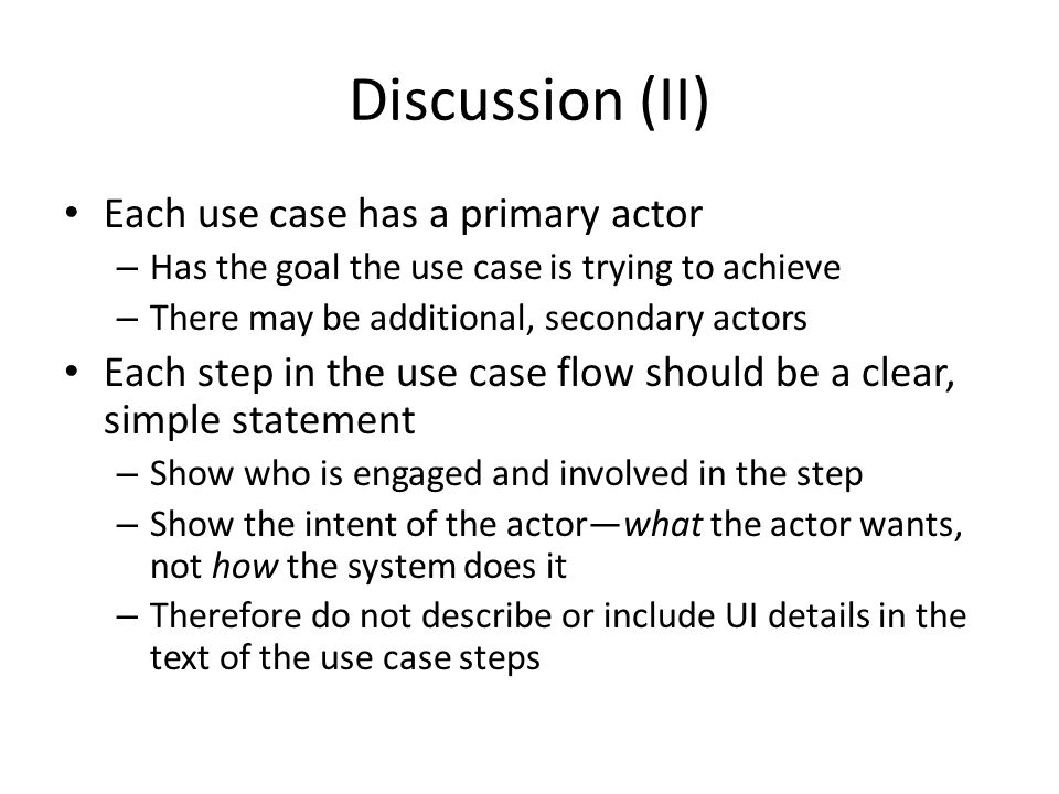 Discussion (II) Each use case has a primary actor
