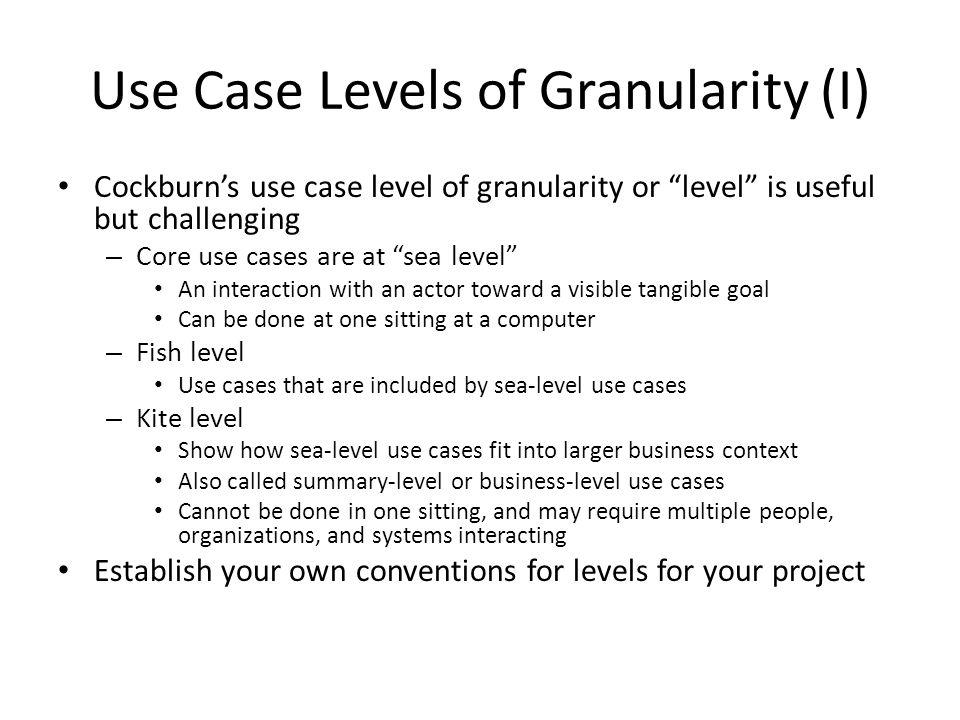 Use Case Levels of Granularity (I)