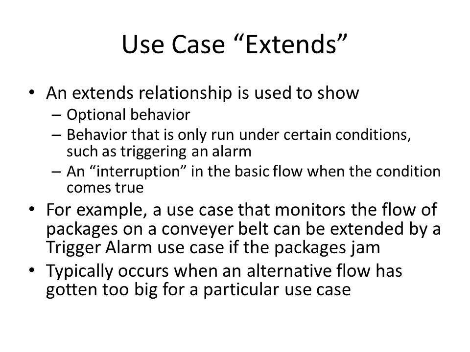Use Case Extends An extends relationship is used to show