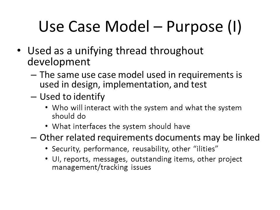 Use Case Model – Purpose (I)