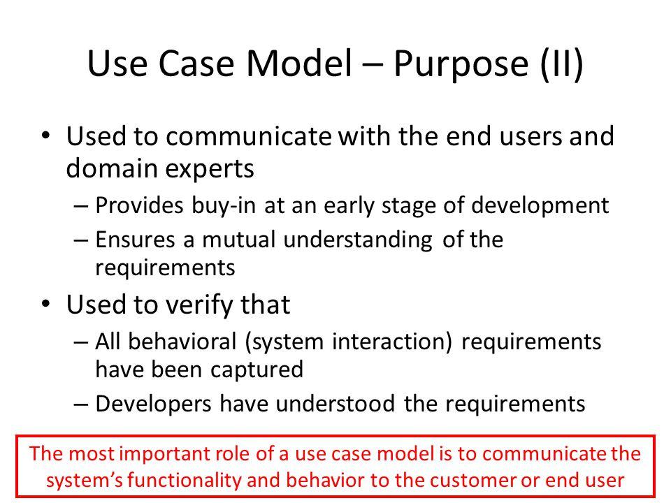 Use Case Model – Purpose (II)