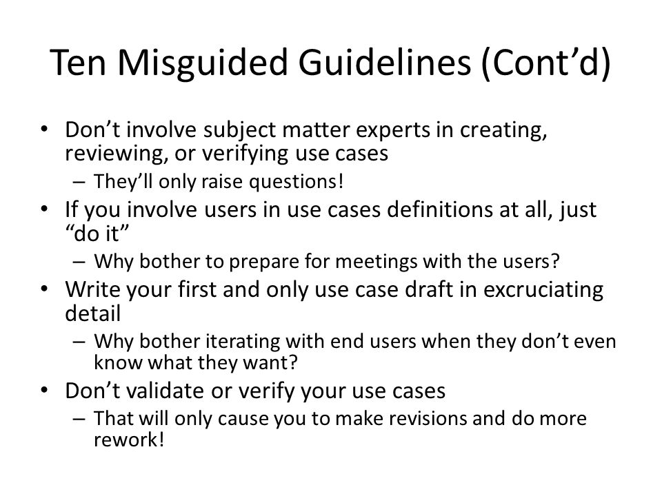 Ten Misguided Guidelines (Cont'd)