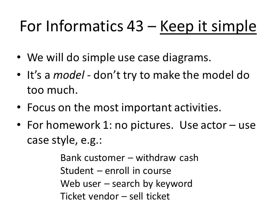 For Informatics 43 – Keep it simple