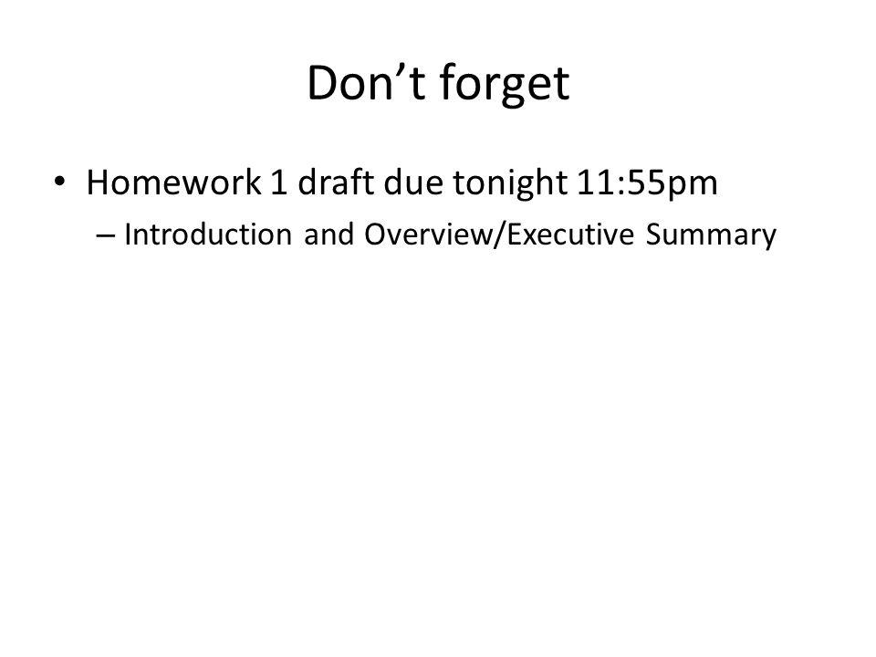 Don't forget Homework 1 draft due tonight 11:55pm