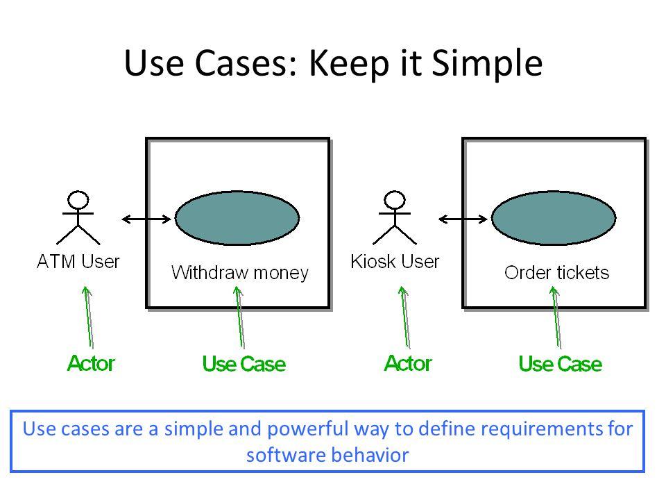 Use Cases: Keep it Simple