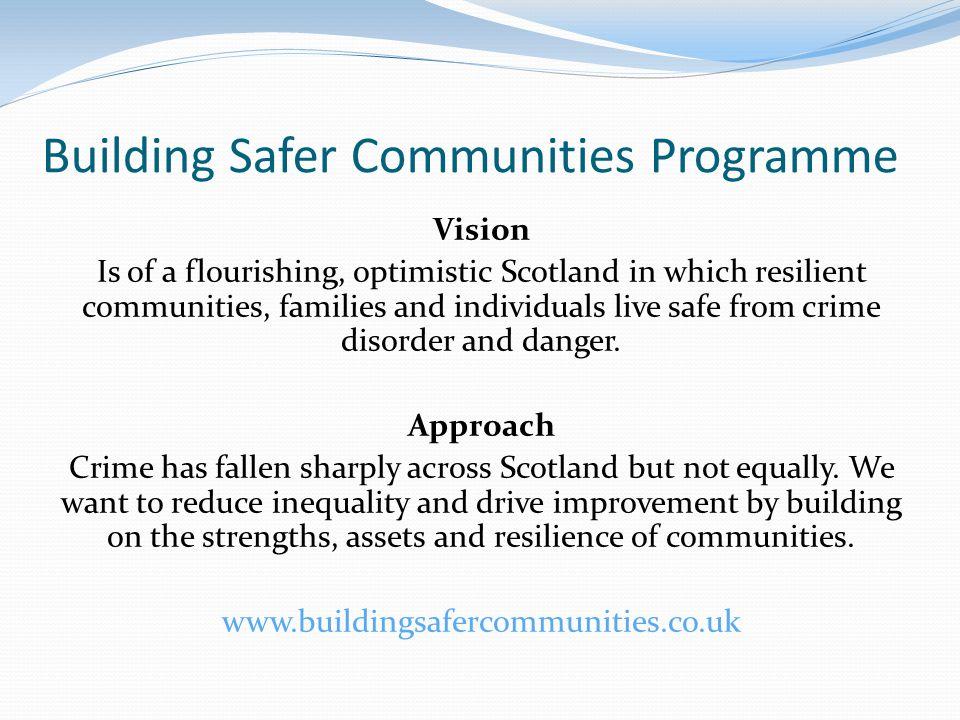 Building Safer Communities Programme