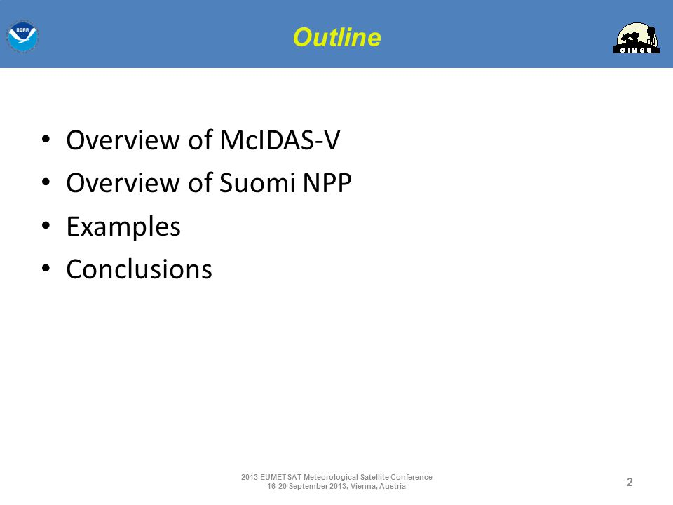 Overview of McIDAS-V Overview of Suomi NPP Examples Conclusions