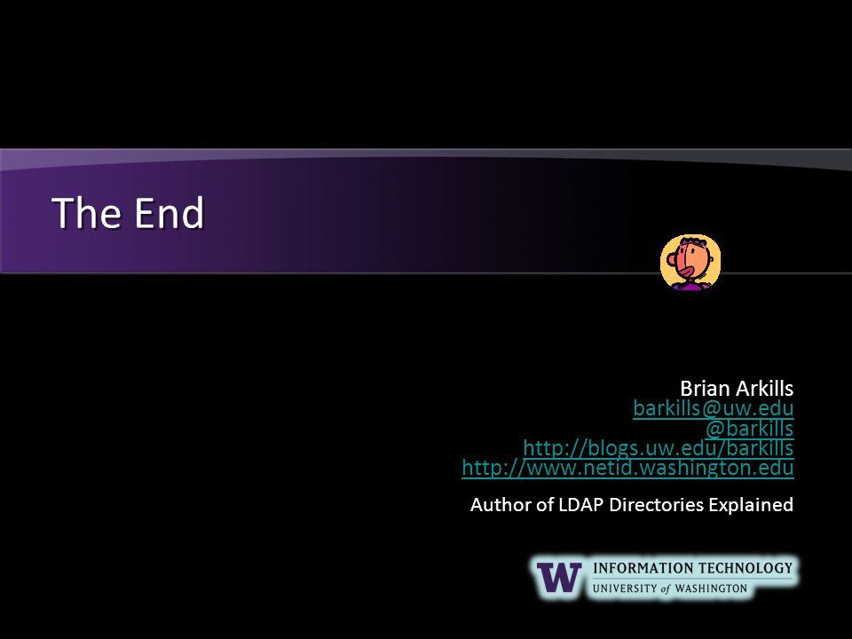The End Brian Arkills barkills@uw.edu @barkills