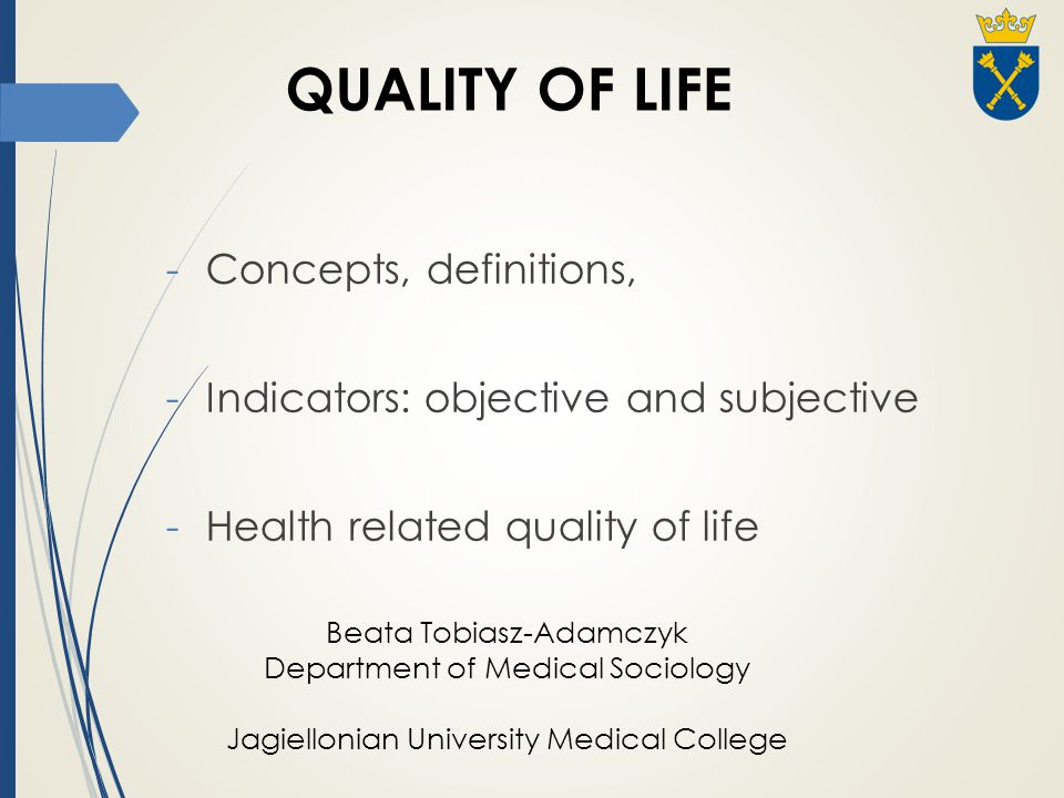 QUALITY OF LIFE Concepts, definitions,