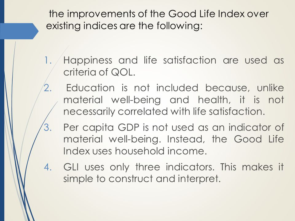 the improvements of the Good Life Index over existing indices are the following: