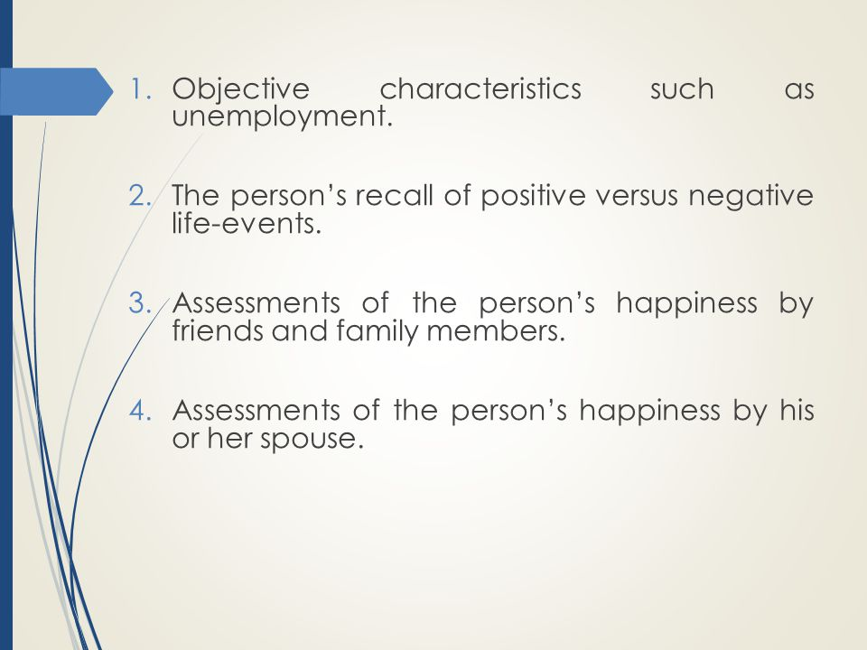 Objective characteristics such as unemployment.