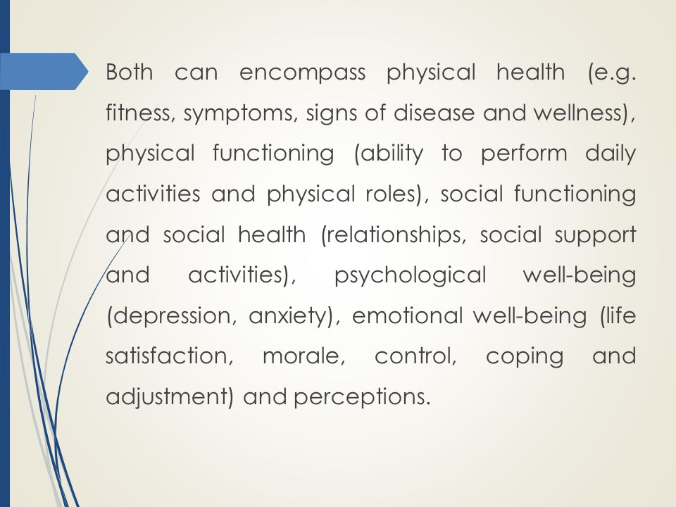 Both can encompass physical health (e. g