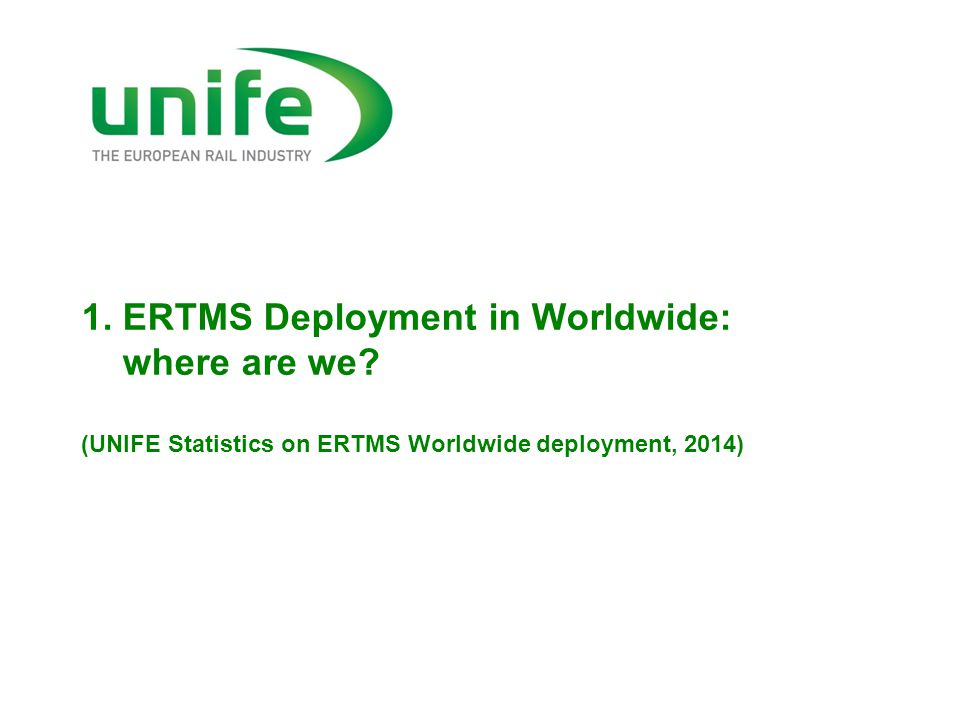1. ERTMS Deployment in Worldwide: where are we