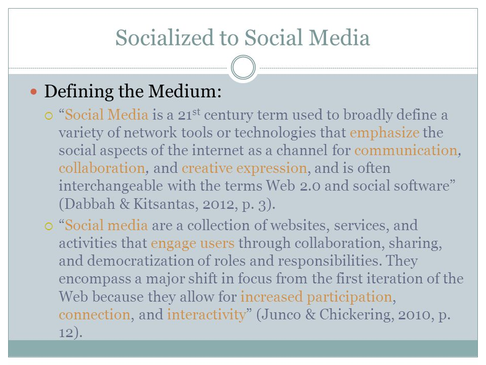 Socialized to Social Media