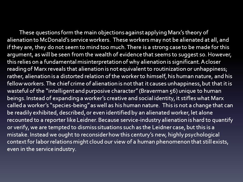 These questions form the main objections against applying Marx's theory of alienation to McDonald's service workers.