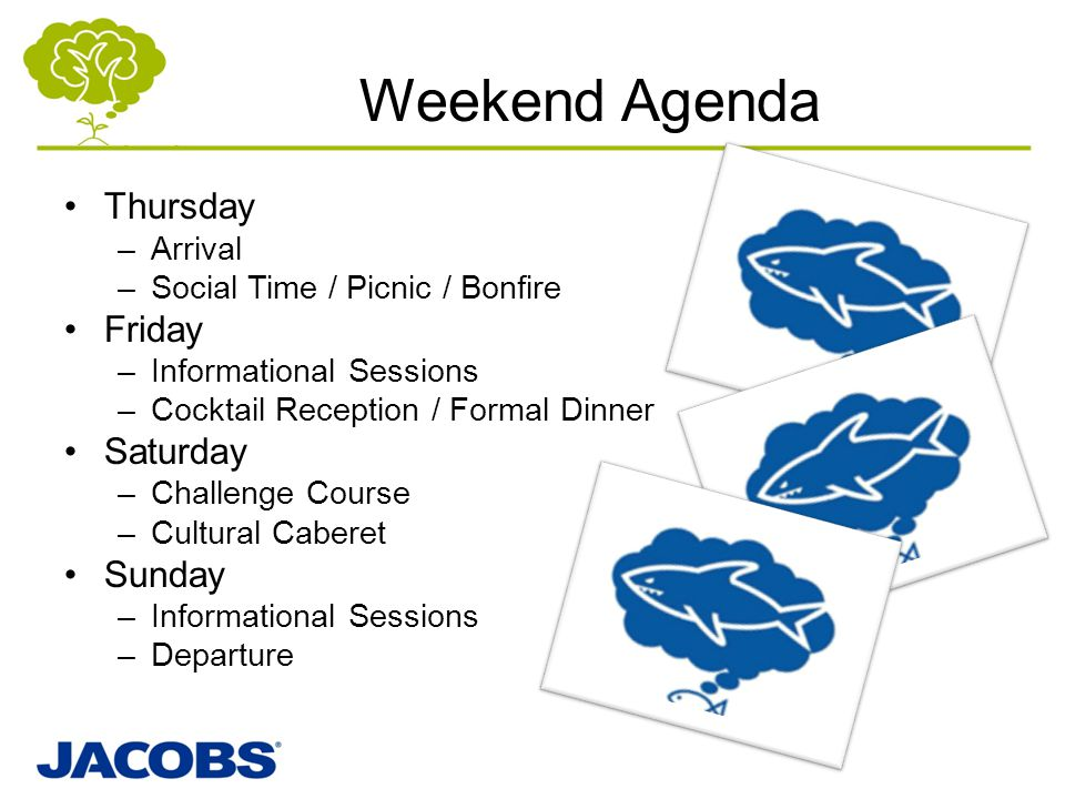 Weekend Agenda Thursday Friday Saturday Sunday Arrival