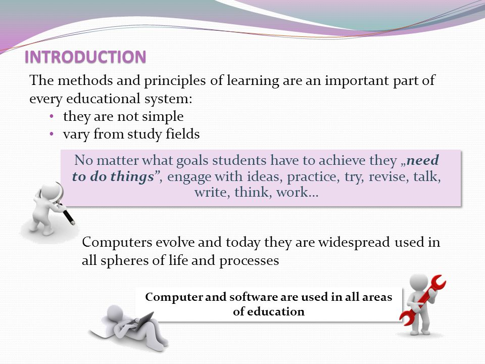 Computer and software are used in all areas of education