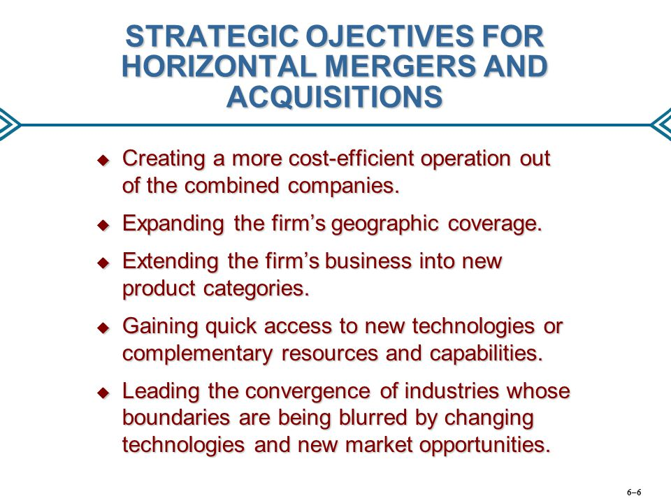 STRATEGIC OJECTIVES FOR HORIZONTAL MERGERS AND ACQUISITIONS