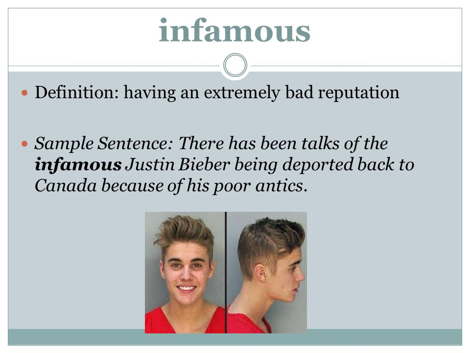infamous Definition: having an extremely bad reputation