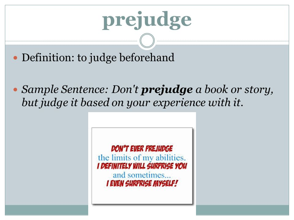 prejudge Definition: to judge beforehand